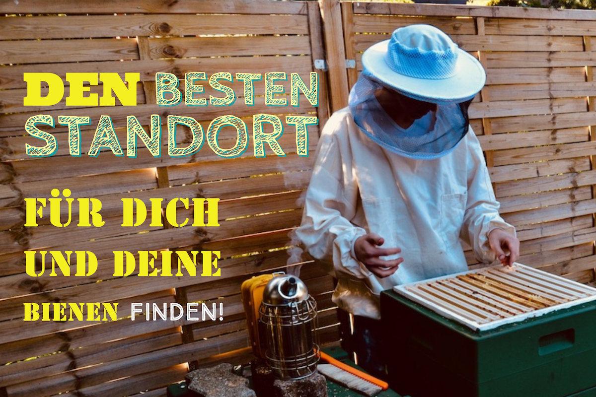 Den besten Standort für Dich und Deine Bienen finden