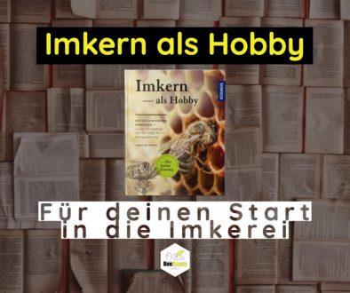 Imkern als Hobby - Sebastian Spiewok | Der Weg zum eigenen Bienenvolk - von der Anschaffung über die Pflege bis zur Honiggewinnung (Blog post)