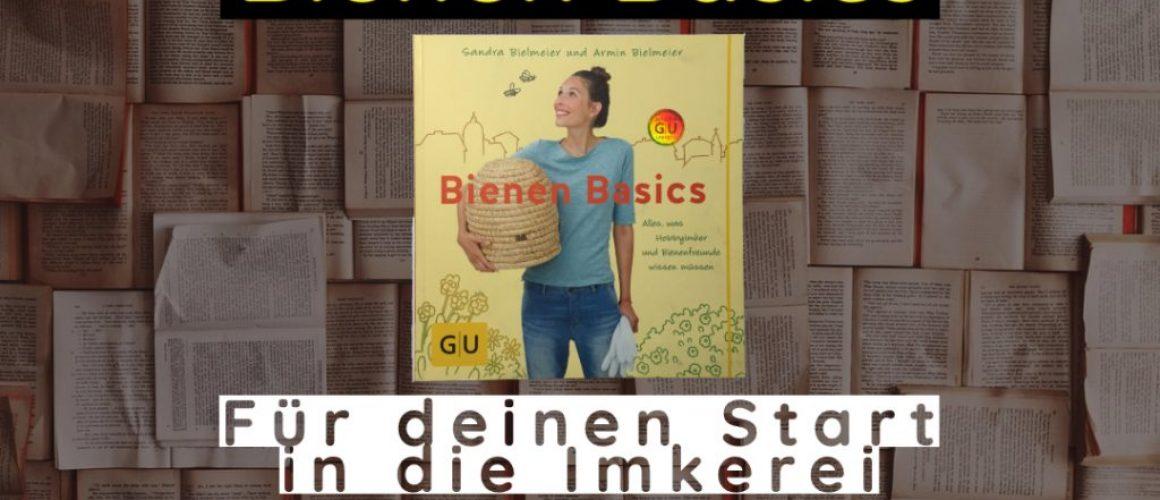 Bienen Basics - Sandra Bielmeier und Armin Bielmeier | Alles was Hobbyimker und Bienenfreunde wissen müssen (Blog Bild)